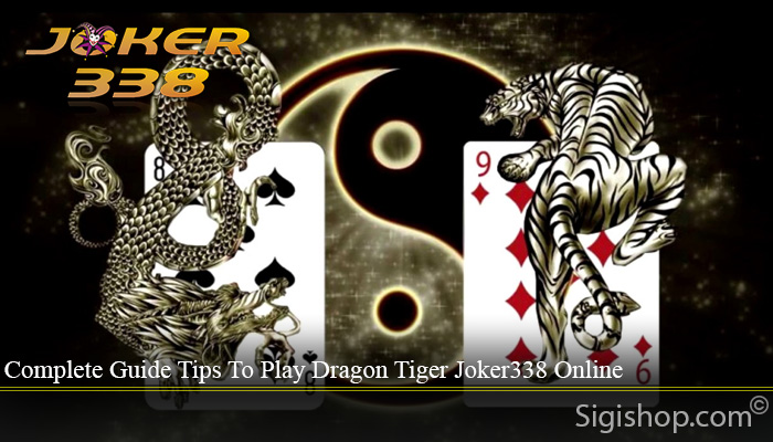 Complete Guide Tips To Play Dragon Tiger Joker338 Online