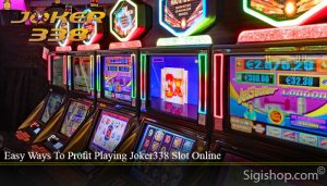 Easy Ways To Profit Playing Joker338 Slot Online