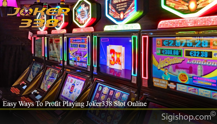 Easy Ways To Profit Playing Joker338 Slot Online