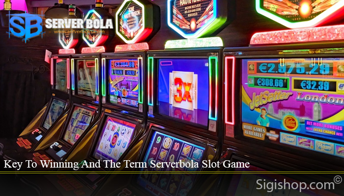 Key To Winning And The Term Serverbola Slot Game